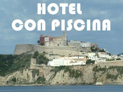 Prenota un hotel con piscina sul mare o a Ibza centro oppure in campagna